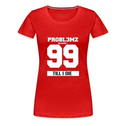 99 PR0BL3MZ Season 1 Logo - Frauen Premium T-Shirt
