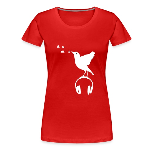 Valkoinen Asmr-lintu ilman tekstiä - Naisten premium t-paita