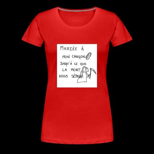 mariée à mon crayon - T-shirt Premium Femme
