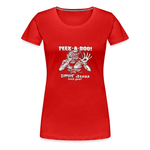 peek a boo zombie Jesus sees you - Women's Premium T-Shirt