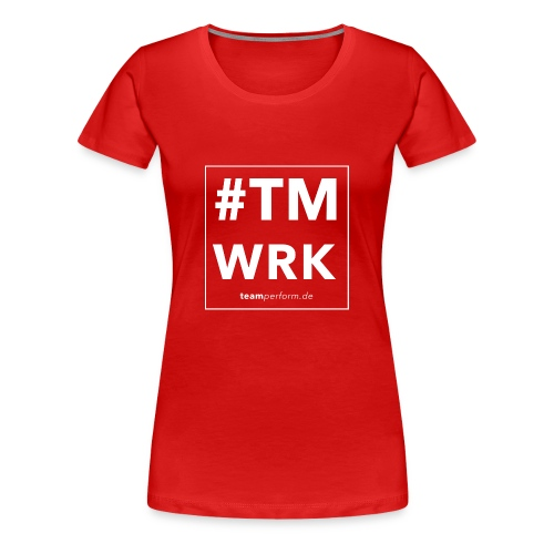 tmwrk - Frauen Premium T-Shirt