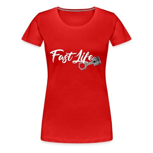 FastLife - Frauen Premium T-Shirt