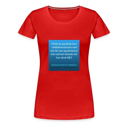 I_Sverige_la--ter_vi_va--ldta--ktsma--n_ga--_fria- - Premium-T-shirt dam
