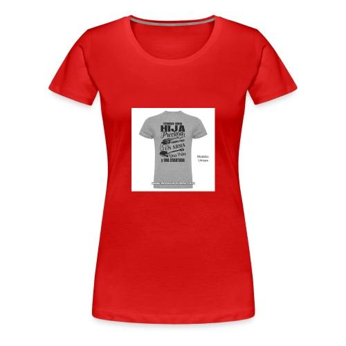 camiseta-tengo-una-hija-preciosa - Camiseta premium mujer
