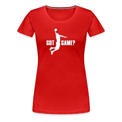 Got Game Dunk Basketball - Frauen Premium T-Shirt