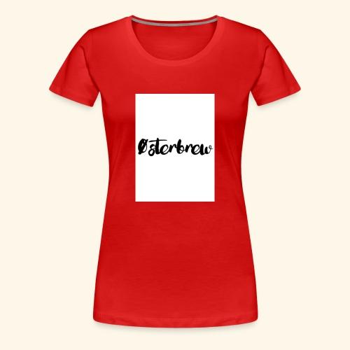 Østerbrew - Dame premium T-shirt