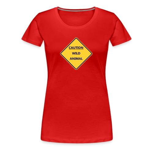 Caution Wild Animal - T-shirt Premium Femme