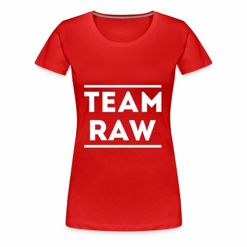 Team Raw - T-shirt Premium Femme