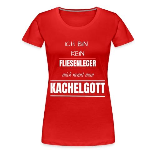 Fliesenleger Kachelgott Beruf Spruch Geburtstag - Frauen Premium T-Shirt