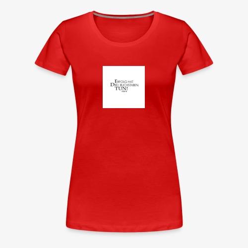 8ace1900eb4d5bf23b76525b4b2705f0 goethe quotes vo - Frauen Premium T-Shirt