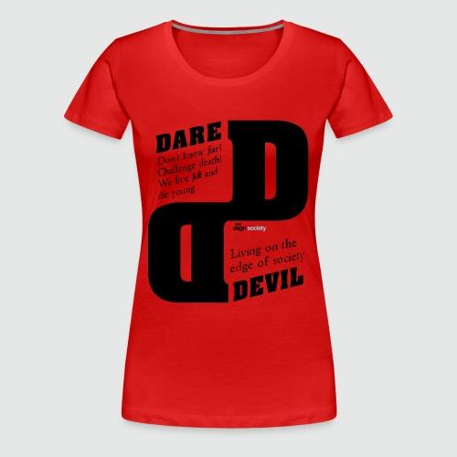dare - Vrouwen Premium T-shirt