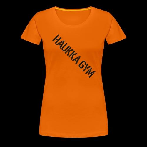HAUKKA GYM text - Naisten premium t-paita