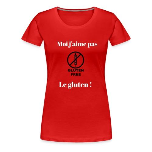 Moi j'ai pas le gluten ! - T-shirt Premium Femme