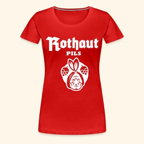 Rothaut Pils - Frauen Premium T-Shirt