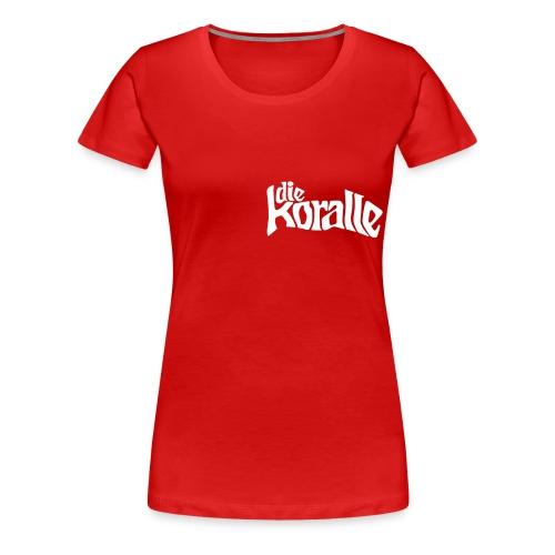 die koralle - Frauen Premium T-Shirt