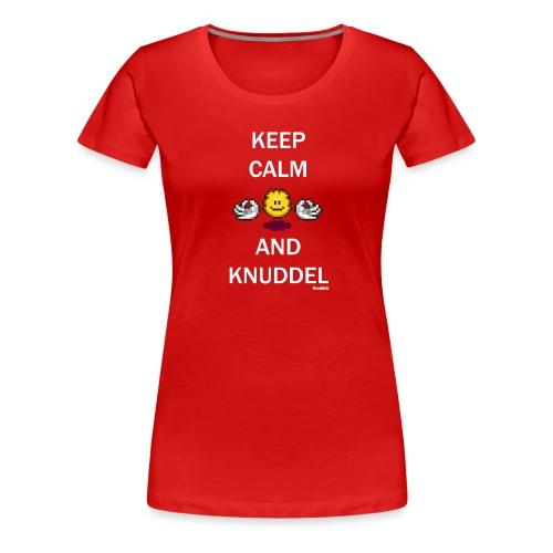 Keep Calm And Knuddel - Frauen Premium T-Shirt