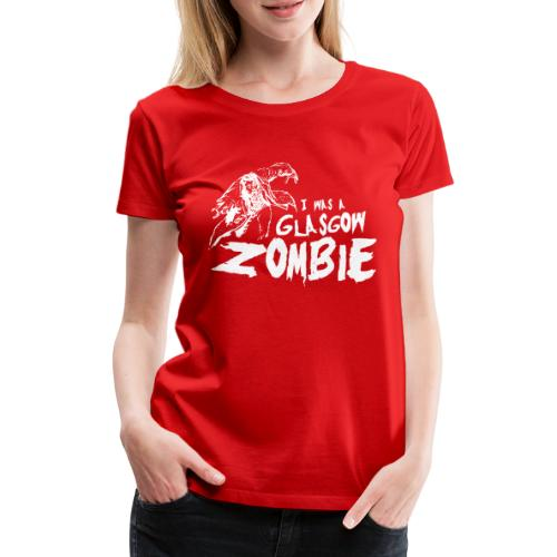 Glasgow Zombie - Women's Premium T-Shirt