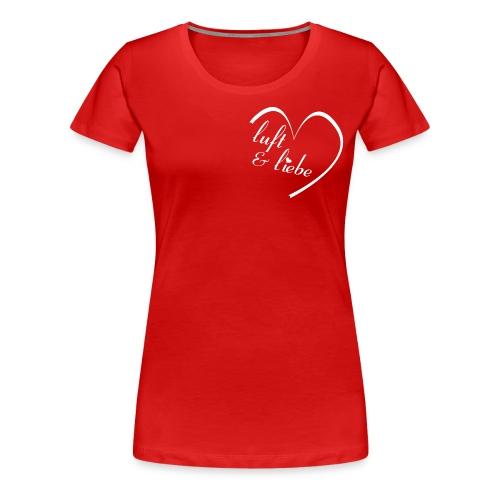 luft und liebe - Frauen Premium T-Shirt