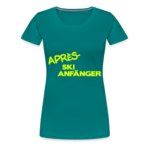 Après Ski Anfänger - Frauen Premium T-Shirt