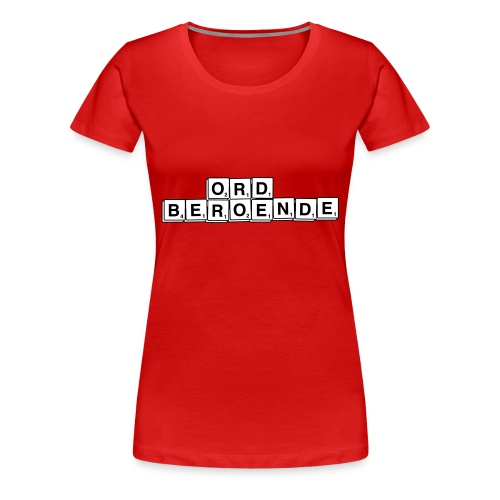 ordberoende - Premium-T-shirt dam