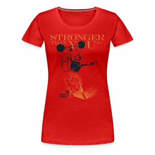 Stronger than You - T-shirt Premium Femme