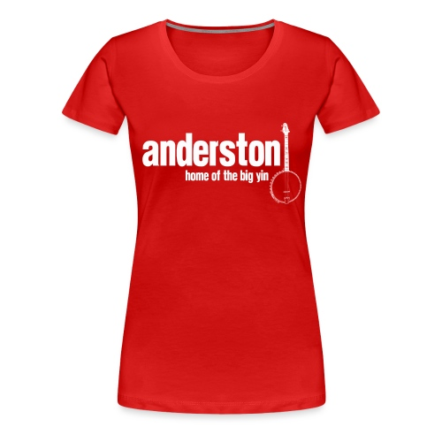 Anderston Home of the Big Yin - Women's Premium T-Shirt