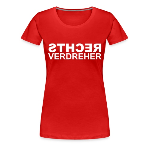 Rechtsverdreher - Frauen Premium T-Shirt