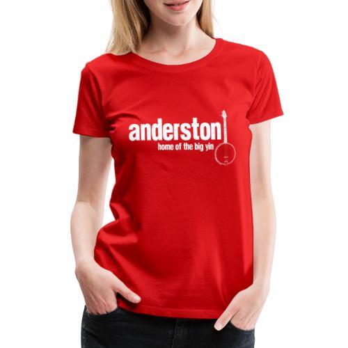 Anderston Home of the Big Yin - Women's Premium T-Shirt