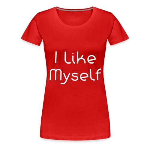 I Like Myself - Maglietta Premium da donna
