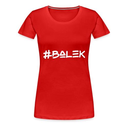 #balek - T-shirt Premium Femme