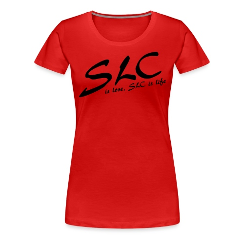SLC is Love, SLC is Life - Vrouwen Premium T-shirt