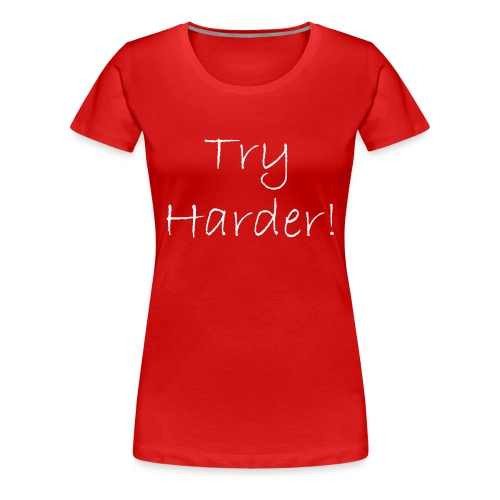 Try_Harder_W - Premium-T-shirt dam