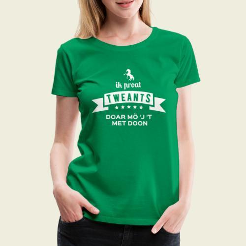 Ik proat Tweants...(lichte tekst) - Vrouwen Premium T-shirt