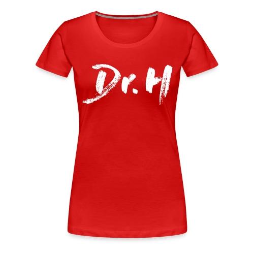 Sweat Femme Dr. H - T-shirt Premium Femme