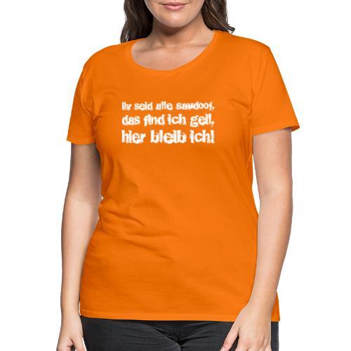 Saudoof ist geil. - Frauen Premium T-Shirt