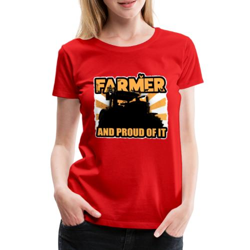Farmer, and proud of it - Vrouwen Premium T-shirt
