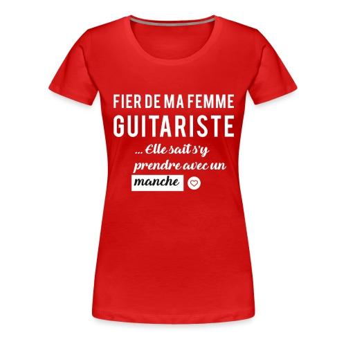 Tshirt Fier de ma femme guitariste - T-shirt Premium Femme