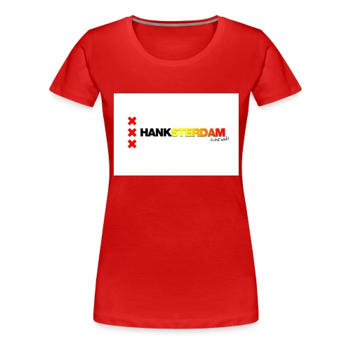 Hanksterdam! Echt wel! - Vrouwen Premium T-shirt