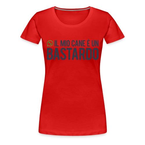 T-shirt / Il mio cane è un bastardo - Maglietta Premium da donna