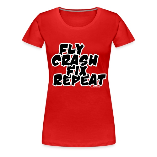 FlyCrashFixRepeat signed - Women's Premium T-Shirt