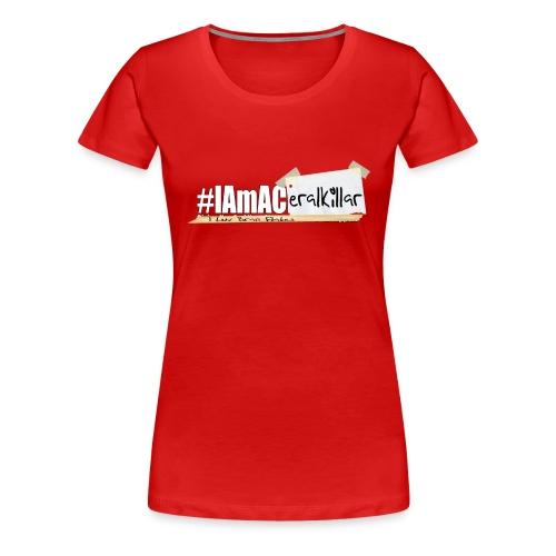 #IAmACerealKiller - Women's Premium T-Shirt