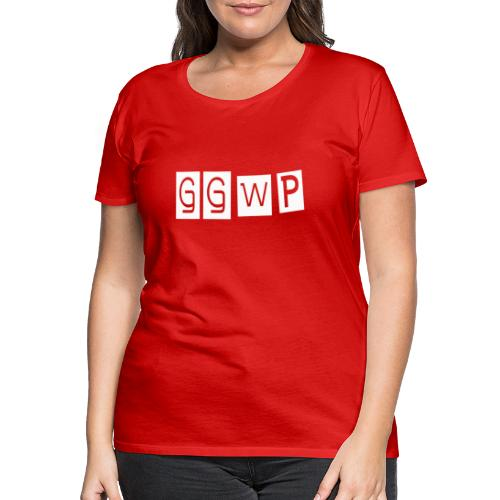 GGWP - Frauen Premium T-Shirt