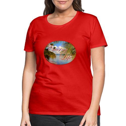 Segeln in der Südsee - Frauen Premium T-Shirt