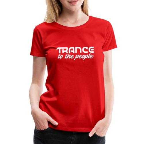 Trance to the People Hvidt Logo - Dame premium T-shirt