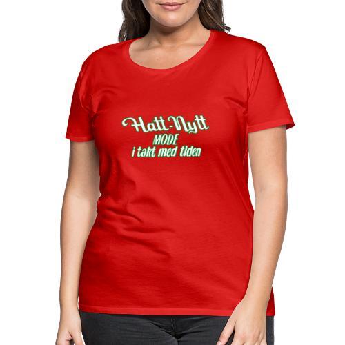 Hatt-Nytt - Premium-T-shirt dam