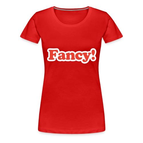 Fancy! - Premium-T-shirt dam