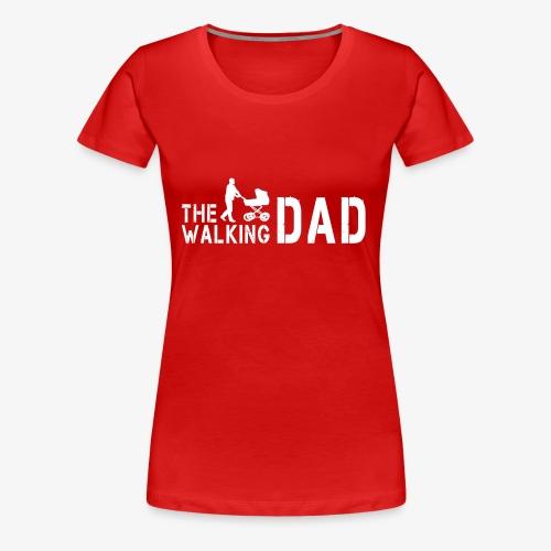The Walking Dad V1 - Frauen Premium T-Shirt