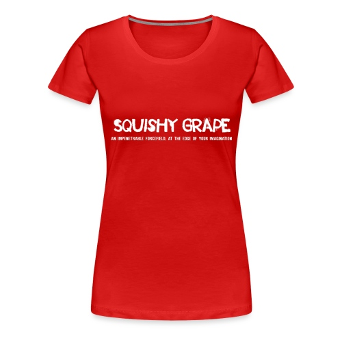 Squishy Grape: An Impenetrable Forcefield - Women's Premium T-Shirt