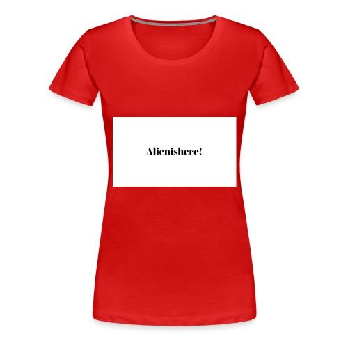 Alienishere - Women's Premium T-Shirt