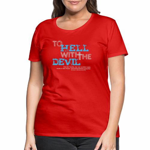 to hell with the devil blau - Frauen Premium T-Shirt